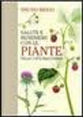 Salute e benessere con le piante nelle 7 età dell'uomo by Bruno Brigo
