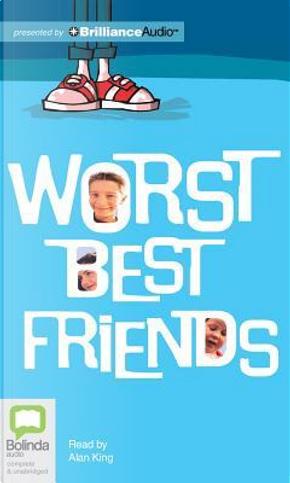 Worst Best Friends by Max Dann