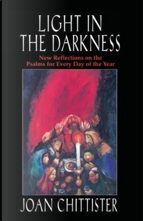 Light in the Darkness by Joan Chittister