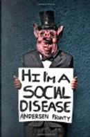 Hi I'm a Social Disease by Andersen Prunty