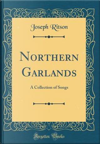 Northern Garlands by Joseph Ritson