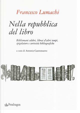 Nella repubblica del libro by Francesco Lumachi