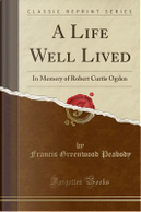 A Life Well Lived by Francis Greenwood Peabody