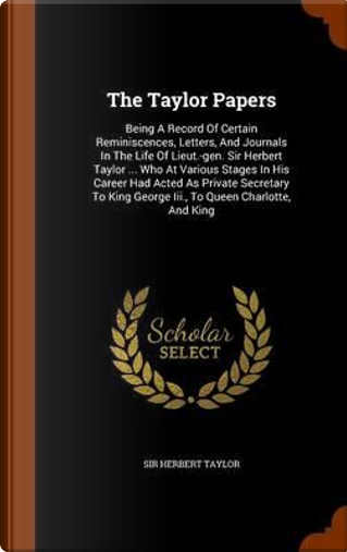 The Taylor Papers by Sir Herbert Taylor