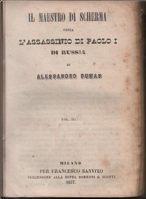 Il maestro di scherma, ossia L'assassinio di Paolo I di Russia - Vol. 3 by Alexandre Dumas