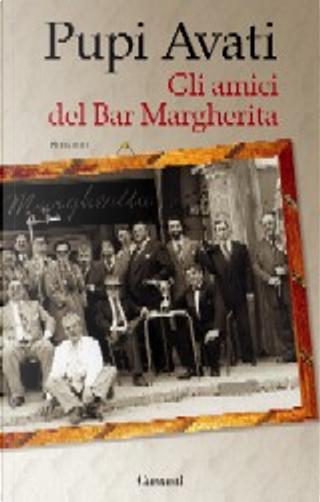 Gli amici del Bar Margherita by Pupi Avati