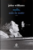 Nulla, solo la notte by John Edward Williams