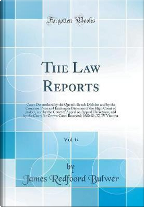 The Law Reports, Vol. 6 by James Redfoord Bulwer