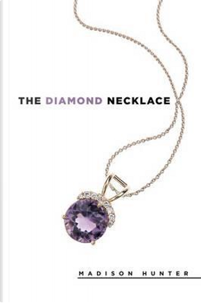 The Diamond Necklace by Madison Hunter