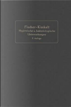 Kurzgefasste Anleitung Zu Den Wichtigeren Hygienischen Und Bakteriologischen Untersuchungen by Bernhard Fischer-Wasels