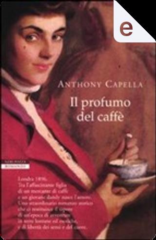 Il profumo del caffè by Anthony Capella