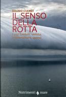 Il senso della rotta by Bruno Cianci