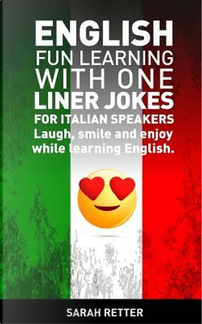 English Fun Learning With One Liner Jokes for Italian Speakers by Sarah Retter