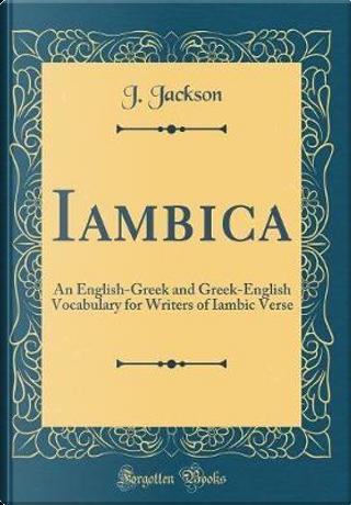 Iambica by J. Jackson