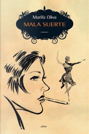 Mala suerte by Marilù Oliva
