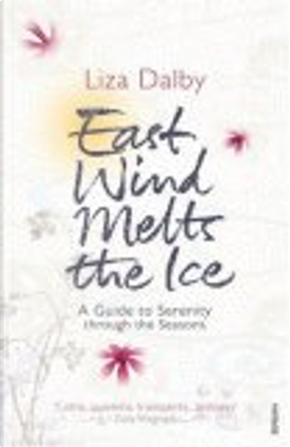 East Wind Melts the Ice by Liza Crihfield Dalby