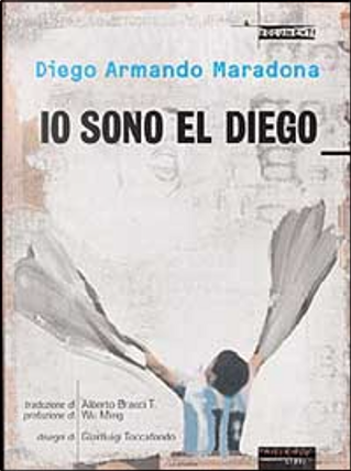 Io sono El Diego by Diego A. Maradona