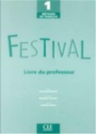 Festival 1 by Anne Vergne-Sirieys, Michèle Mahéo-Le Coadic, Sylvie Poisson-Quinton