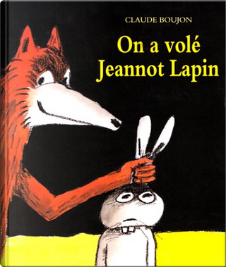 On a volé Jeannot lapin by Claude Boujon