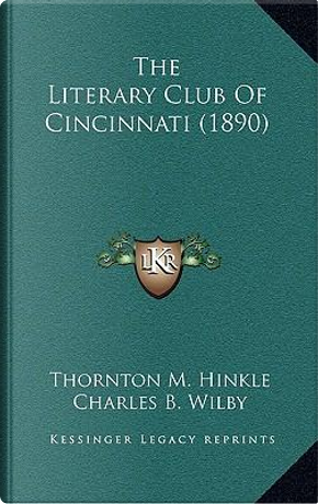 The Literary Club of Cincinnati (1890) by Thornton M. Hinkle