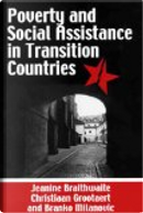 Poverty and Social Assistance in Transition Countries by Branko Milanovic, Christiaan Grootaert, Jeanine Braithwaite