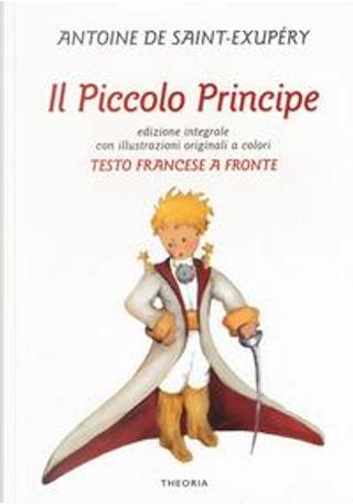Il Piccolo Principe. Testo francese a fronte by Antoine de Saint-Exupéry