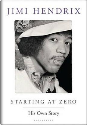 Starting At Zero by Jimi Hendrix