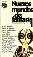Nuevos mundos de fantasía Vol. I by Alfred Gillespie, Avram Davidson, J. G. Ballard, Jorge Luis Borges, Keith Roberts, R. A. Lafferty, Ray Russell, Roger Zelazny, Thomas M. Disch