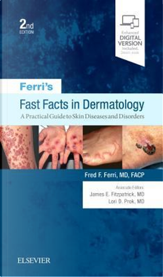 Ferri's Fast Facts in Dermatology by Fred F. Ferri MD  FACP