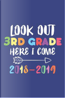 Look Out 3rd Grade Here I Come 2018-2019 by Creative Juices Publishing