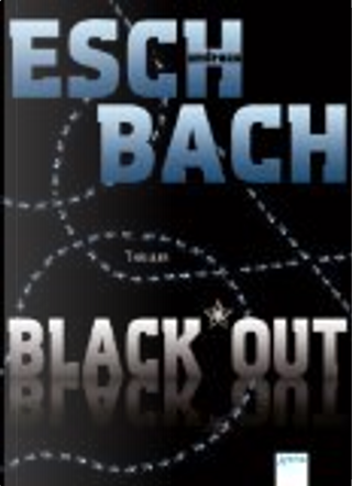 Black*Out by Eschbach Andreas
