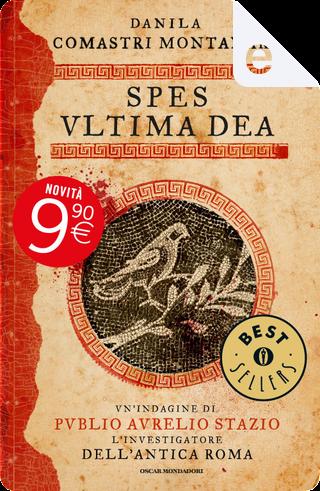 Spes ultima dea by Danila Comastri Montanari