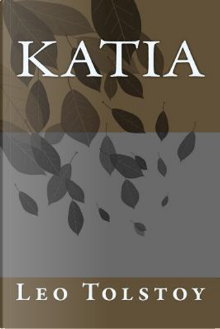 Katia by Leo Tolstoy