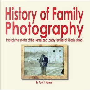History of Family Photography by Paul J. Hamel