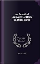 Arithmetical Examples for Home and School Use by William Davis