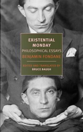 Existential Monday by Benjamin Fondane