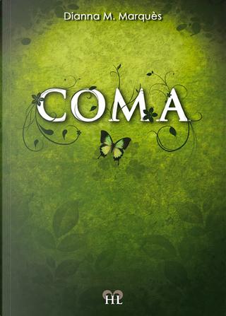 Coma by Dianna M. Marquès