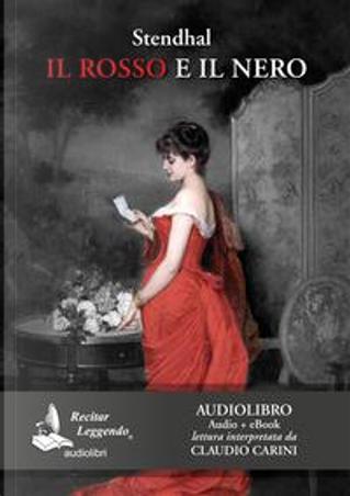 Il rosso e il nero. Audiolibro. CD Audio formato MP3 by Stendhal