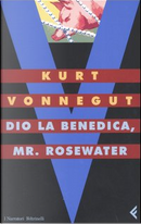 Dio la benedica, Mr. Rosewater by Kurt Vonnegut