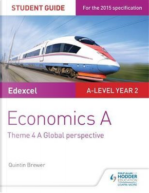 Edexcel Economics A Student Guide by Quintin Brewer