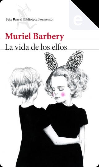La vida de los elfos by Muriel Barbery