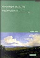 Dall'ecologia all'ecosofia by Luciano Valle