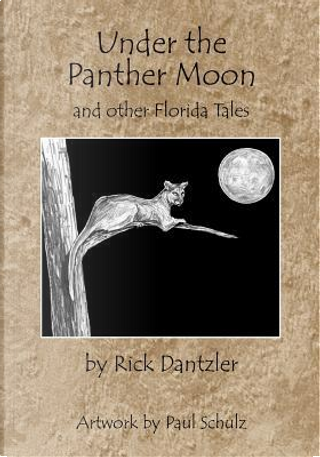 Under the Panther Moon by Rick Dantzler