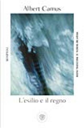 L'esilio e il regno by Albert Camus