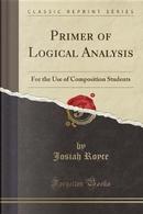 Primer of Logical Analysis by Josiah Royce