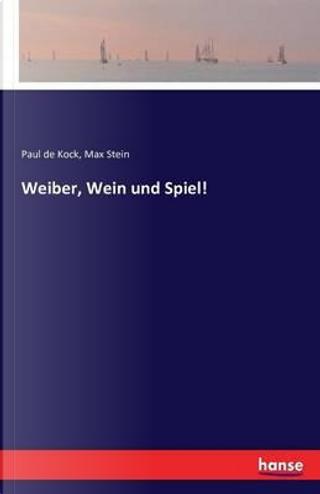 Weiber, Wein und Spiel! by Paul De Kock