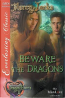 Beware the Dragons by Marcy Jacks