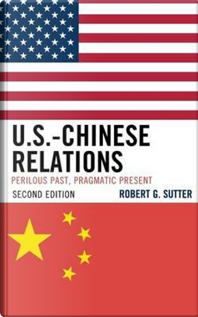 U.S.-Chinese Relations by Robert G. Sutter