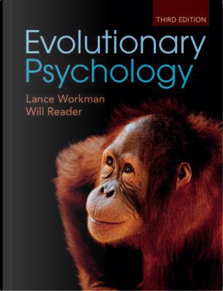 Evolutionary Psychology by Lance Workman