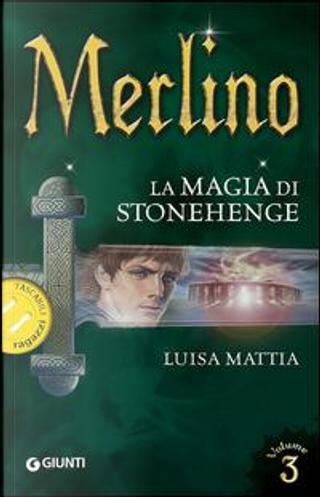 Merlino. La magia di Stonehenge by Luisa Mattia